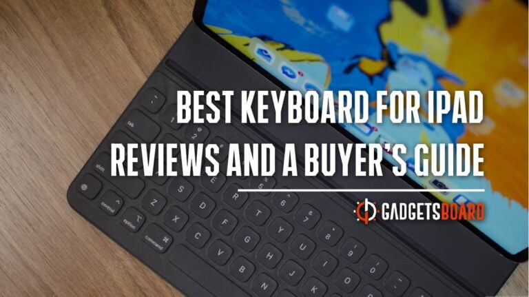 Best Keyboard For iPad 2020: Product Reviews And A Buyer's Guide