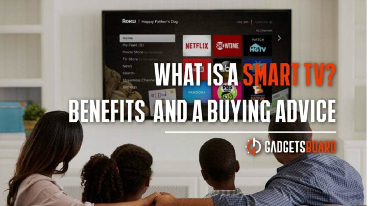 What is A Smart TV? Benefits And A Buying Advice