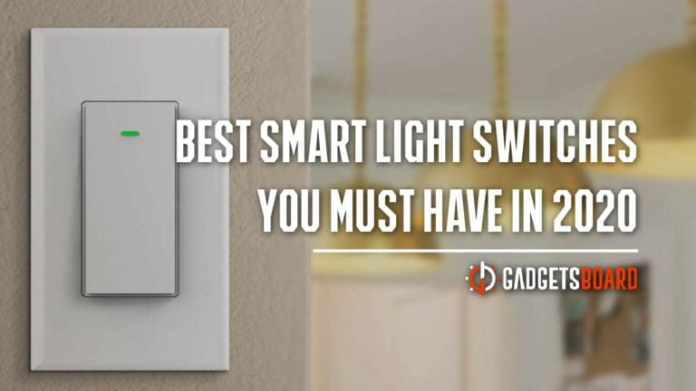 Best Smart Light Switches You Must Have in 2020