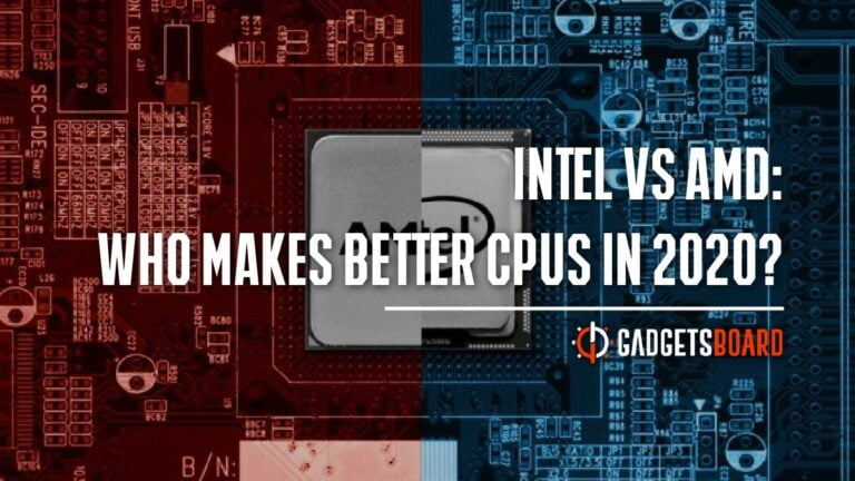 Intel vs AMD: Who Makes Better CPUs in 2020?