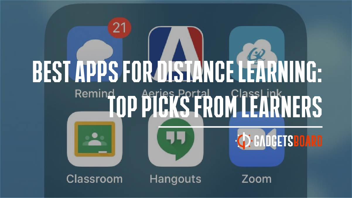 Best Apps For Distance Learning: Top Picks From Learners